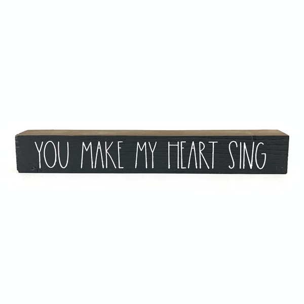You Make My Heart Sing <br>Shelf Saying