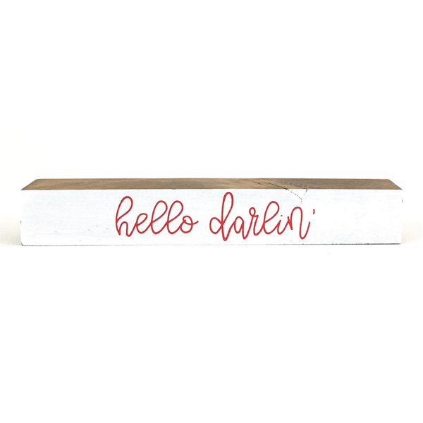 Hello Darlin' <br>Shelf Saying