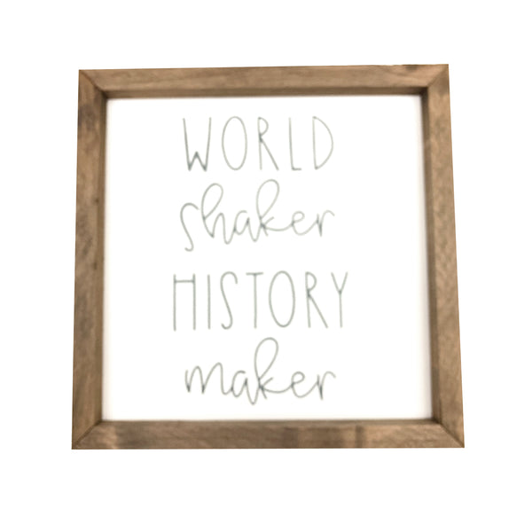 World Shaker History Maker Framed Saying