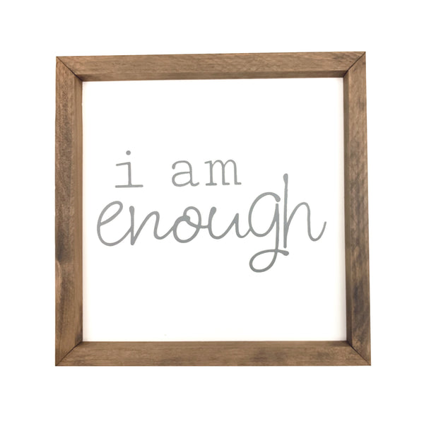 I Am Enough Framed Saying