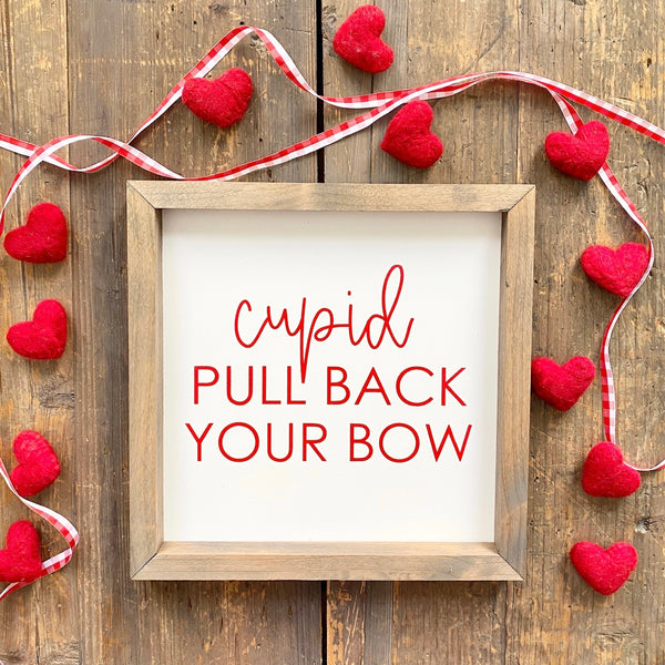 Pull Back Your Bow <br>Framed Saying