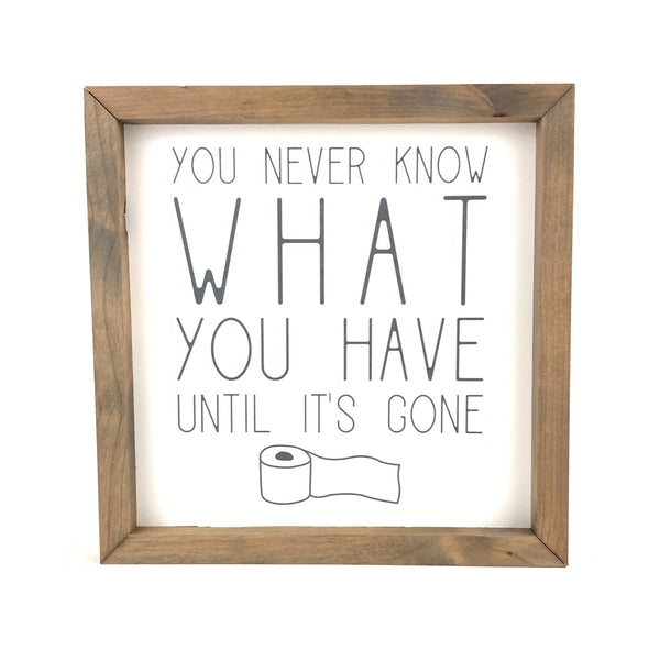 You Never Know Toilet Paper <br>Framed Saying