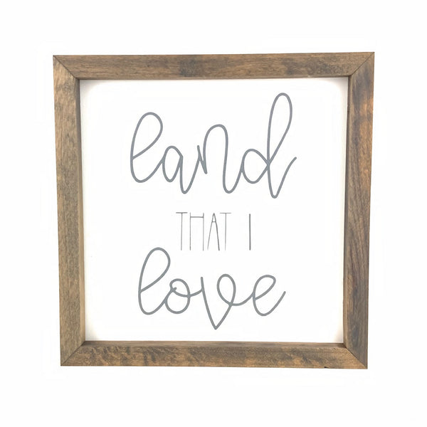 Land That I Love Script Framed Saying