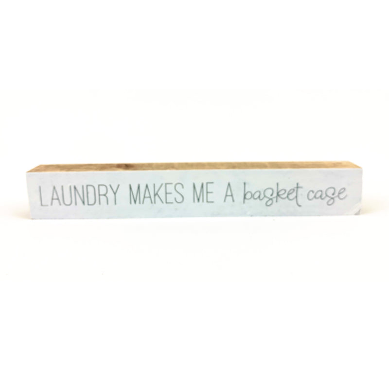 Laundry Makes Me A Basket Case <br>Shelf Saying