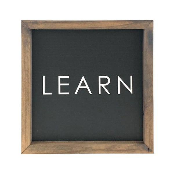 LEARN <br>Framed Saying
