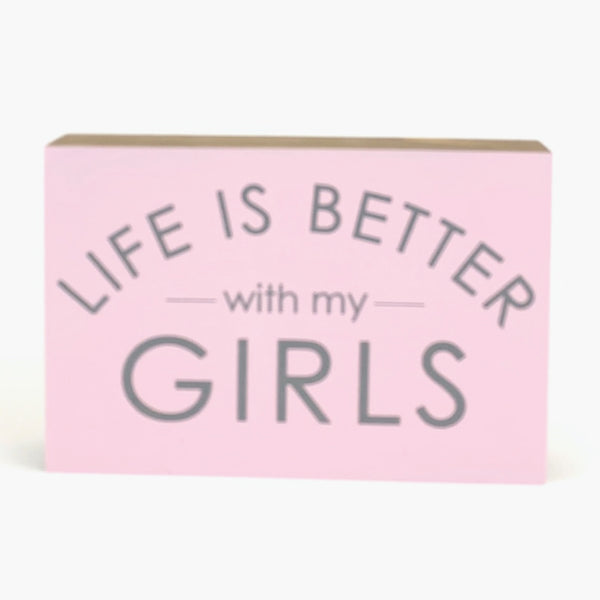 Life Is Better With My Girls <br>Shelf Block