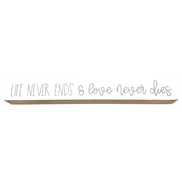Life Never Ends <br>Shelf Saying