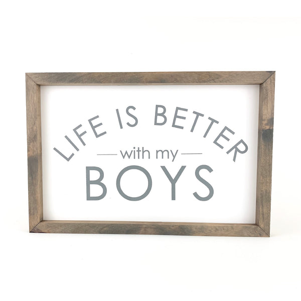 Life Is Better With My Boys <br>Framed Saying
