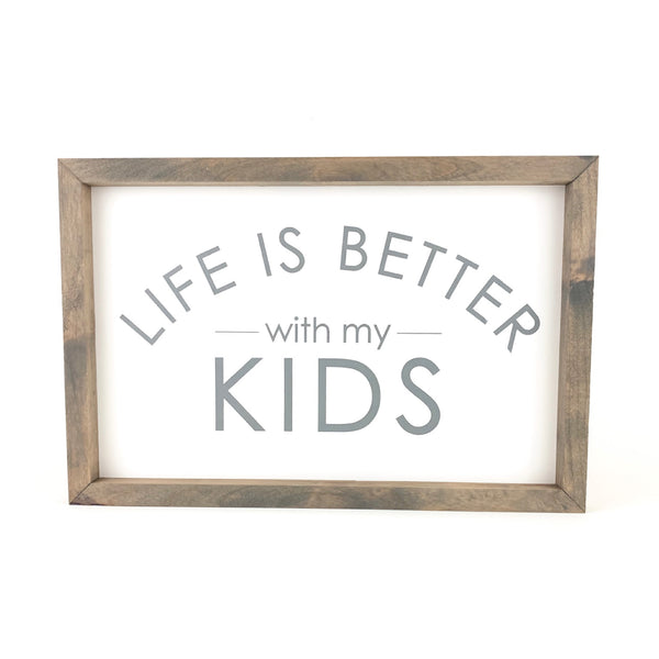 Life Is Better With My Kids <br>Framed Saying