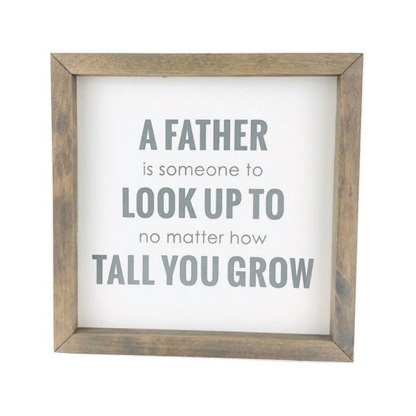A Father Is Someone To Look Up To <br>Framed Saying