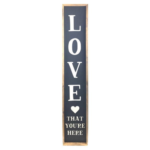 Love That You're Here <br>Porch Board