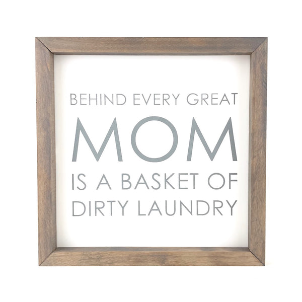 Behind Every Great Mom <br>Framed Saying