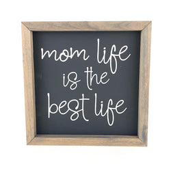 Mom Life Is The Best Life <br>Framed Saying