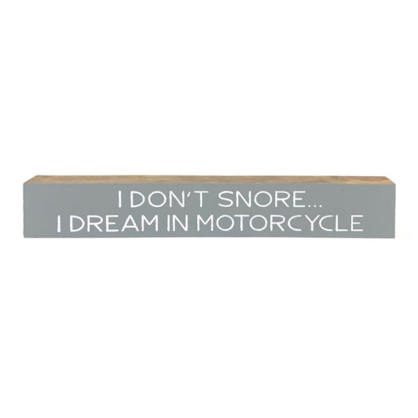 I Don't Snore <br>Shelf Saying