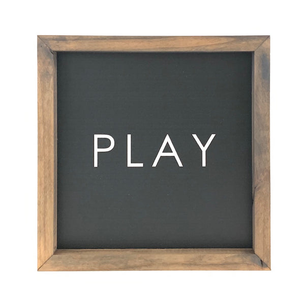 PLAY <br>Framed Saying