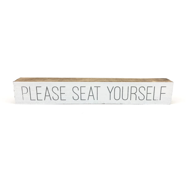 Please Seat Yourself <br>Shelf Saying