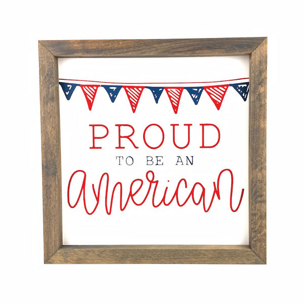 Proud to be an American Framed Saying
