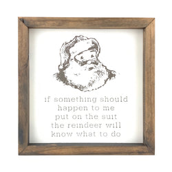 Santa If Anything Should Happen To Me <br>Framed Print