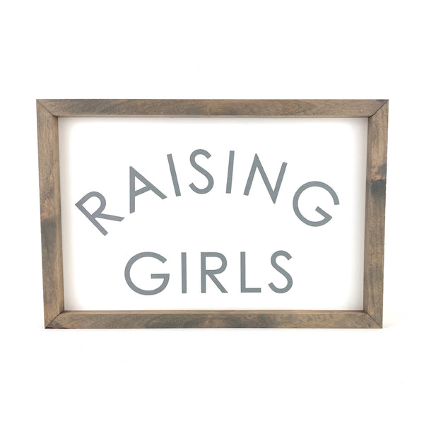 Raising Girls <br>Framed Saying