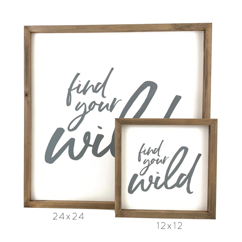 Find Your Wild <br>Framed Saying