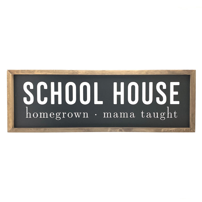 Homegrown School House <br>Framed Saying