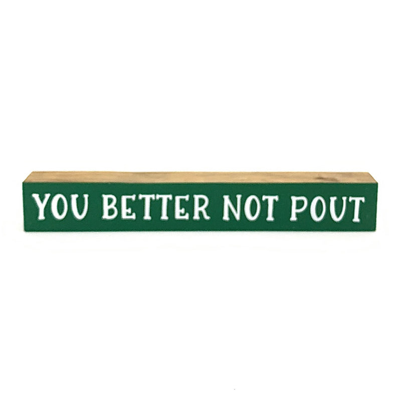 You Better Not Pout <br>Shelf Saying