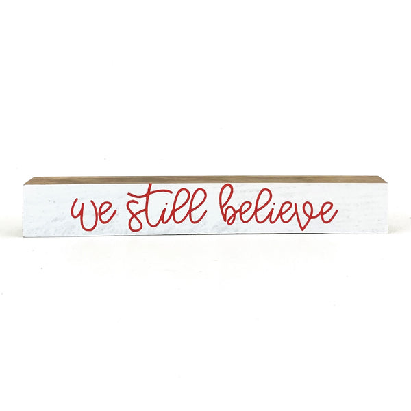 We Still Believe <br>Shelf Saying