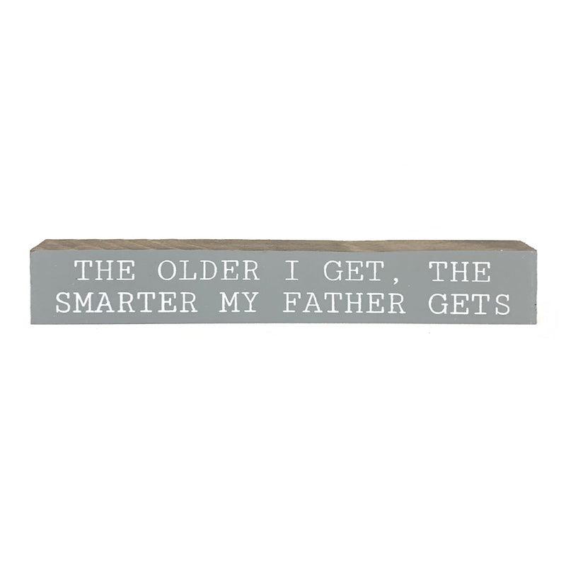 The Older I Get <br>Shelf Saying