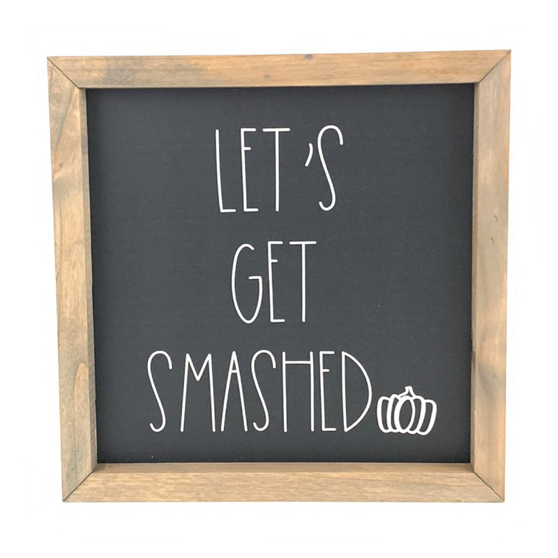 Let's Get Smashed <br>Framed Saying