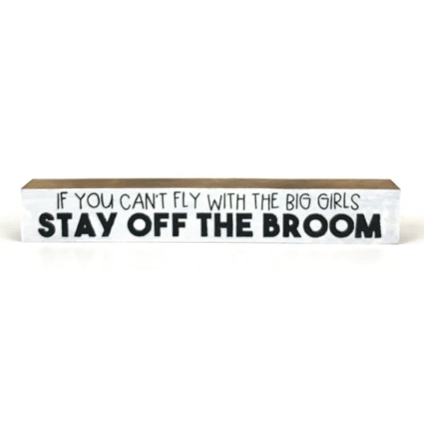 Stay Off The Broom <br>Shelf Saying