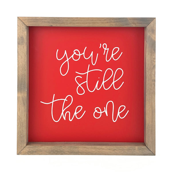 You're Still The One <br>Framed Saying