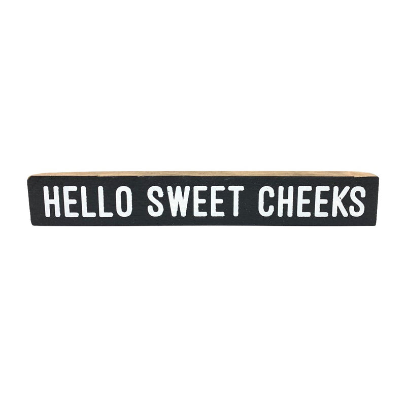 Hello Sweet Cheeks <br>Shelf Saying