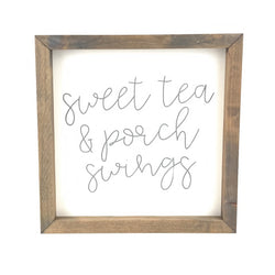 Sweet Tea & Porch Swings <br>Framed Saying