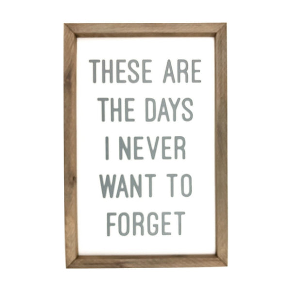 These Are The Days <br>Framed Saying
