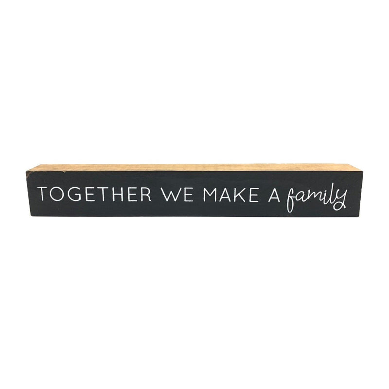 Together We Make A Family <br>Shelf Saying