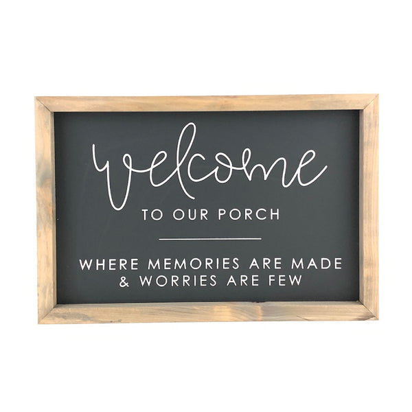 Welcome To Our Porch - Memories <br>Framed Saying