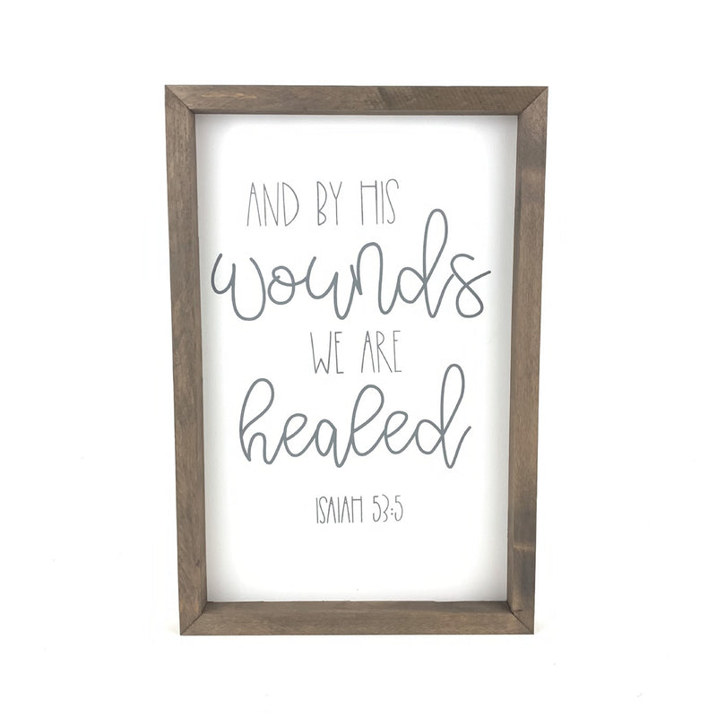 We Are Healed <br>Framed Saying