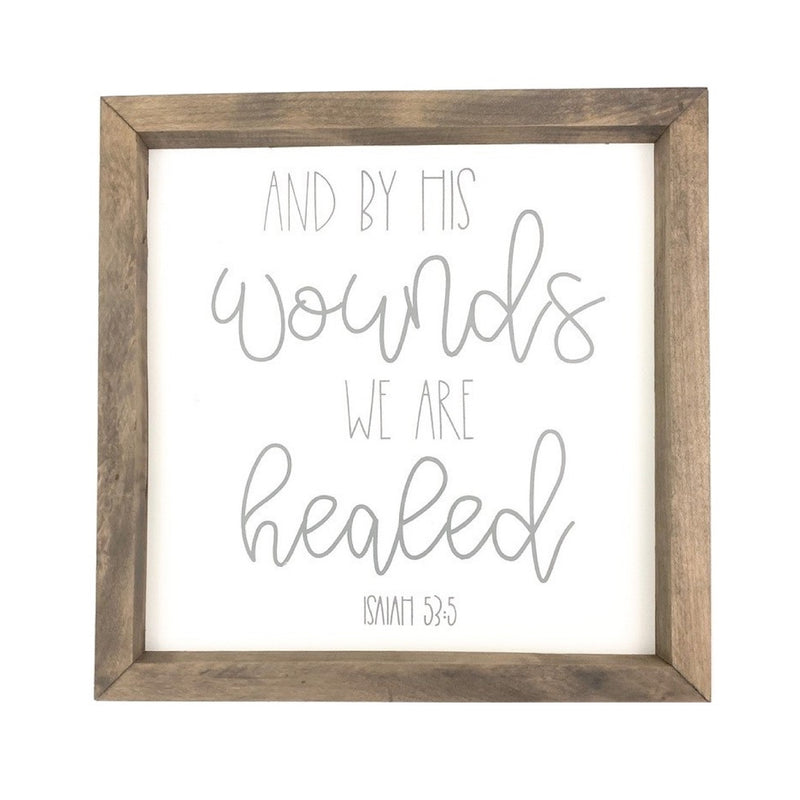 By His Wounds <br>Framed Saying