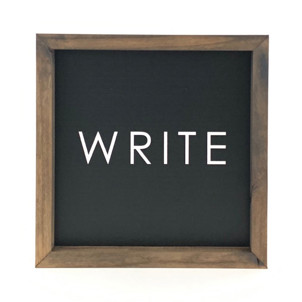 WRITE <br>Framed Saying