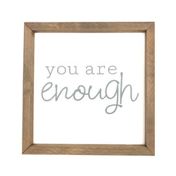 You Are Enough <br>Framed Saying