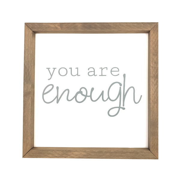You Are Enough Framed Saying