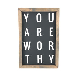 You Are Worthy <br>Framed Saying