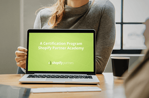 We have started certification at Shopify