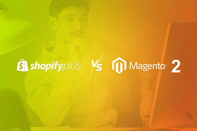 Shopify Plus vs Magento 2 Commerce – comparison of e-commerce systems