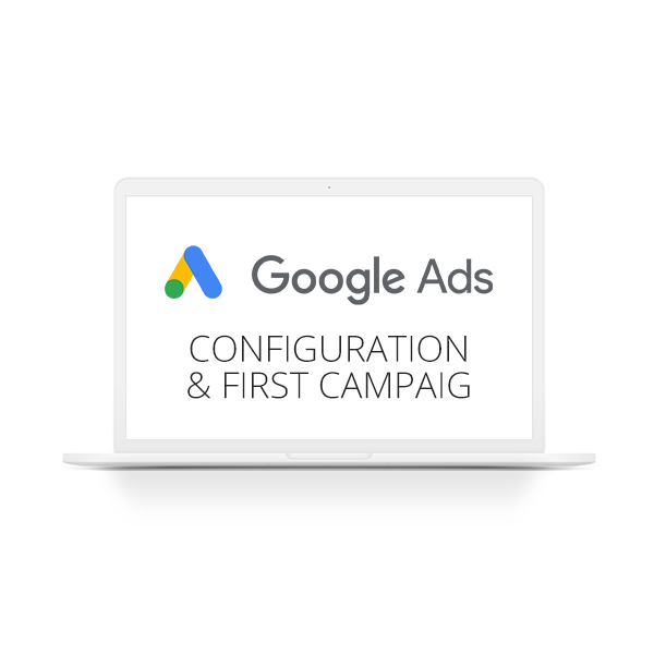 Google Ads account configuration & first campaign