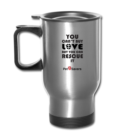 Can't Buy Love Travel Mug 14 oz - silver