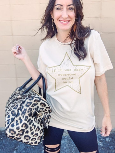 If It Was Easy Star Tee