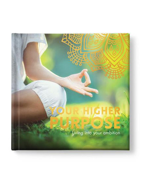 Your Higher Purpose - Living Into Your Ambition