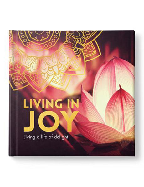 Living In Joy - Living A Life Of Delight