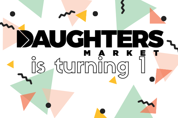 Daughters Market is turning 1!